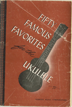 Fifty Famous Favorites for the Ukulele